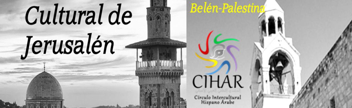 CIHAR colabora con X Festival Cultural de Jerusalén – Español/عربي